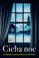Okładka książki - Cicha noc. Świąteczne opowiadania kryminalne