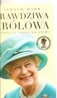 Okładka książki - Prawdziwa królowa. Elżbieta II, jakiej nie znamy