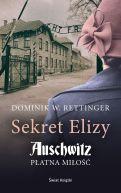 Okładka książki - Sekret Elizy. Auschwitz. Płatna miłość