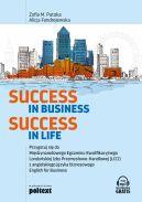 Okładka - Success in Business, Success in Life. Przygotuj się do  Międzynarodowego Egzaminu Kwalifikacyjnego  Londyńskiej Izby Przemysłowo-Handlowej (LCCI)  z angielskiego języka biznesowego English for Business