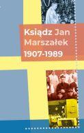 Okładka - Ksiądz Jan Marszałek 1907-1989