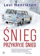 Okładka książki - Śnieg przykryje śnieg