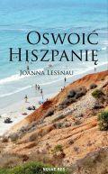 Okładka książki - Oswoić Hiszpanię