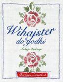 Okładka ksiązki - Wihajster do godki. Lekcje śląskiego