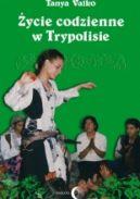 Okładka ksiązki - Życie codzienne w Trypolisie