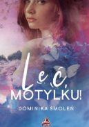Okładka książki - Leć, Motylku!