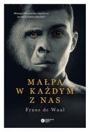 Okładka ksiązki - Małpa w każdym z nas. Dlaczego seks, przemoc i życzliwość są częścią natury człowieka?