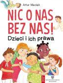 Okładka książki - Nic o nas bez nas. Dzieci i ich prawa