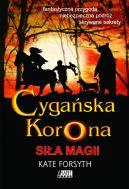 Okładka książki - Siła magii. Tom I trylogii Cygańska korona