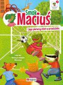 Okładka ksiązki - Smok Maciuś i jego pierwszy dzień w przedszkolu