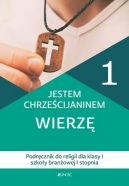 Okładka - Jestem chrześcijaninem. Wierzę. Podręcznik do religii