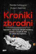 Okładka książki - Kroniki zbrodni. Tajemnicze zaginięcia, seryjni mordercy, sprawy, których do dziś nie udało się wyjaśnić...