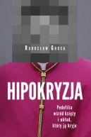 Okładka książki - Hipokryzja. Pedofilia wśród księży i układ, który ją kryje
