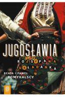 Okładka ksiązki - Jugosławia. Rozsypana układanka.