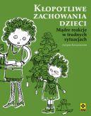 Okładka książki - Kłopotliwe zachowania dzieci