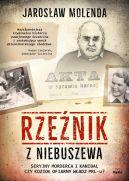 Okładka - Rzeźnik z Niebuszewa. Seryjny morderca i kanibal czy kozioł ofiarny władz PRL-u