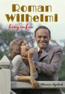 Okładka książki - Roman Wilhelmi. Biografia