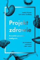 Okładka książki - Projekt zdrowie. Szwedzki poradnik inteligenta