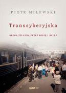 Okładka ksiązki - Transsyberyjska. Drogą żelazną przez Rosję i dalej