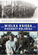 Okładka książki - Wielka Księga Piechoty Polskiej t.64. Bataliony Obrony Narodowej