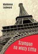 Okładka ksiązki - Szampan na Wieży Eiffla