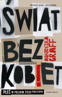 Okładka - Świat bez kobiet. Płeć w polskim życiu publicznym