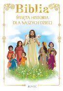 Okładka książki - Biblia. Święta historia dla naszych dzieci