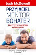 Książka Przyjaciel, mentor, bohater. Praktyczny poradnik każdego taty