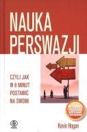Okładka książki - Nauka perswazji, czyli jak w 8 minut postawić na swoim