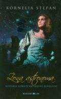 Okładka książki - Żona astronoma Historia Elżbiety Katarzyny Heweliusz