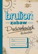 Okładka książki - Brulion zabaw podwórkowych dla każdego