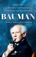 Okładka - Bauman. Czynić swojskie obcym. Rozmowa Petera Haffnera z Zygmuntem Baumanem