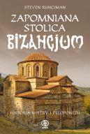 Okładka książki - Zapomniana stolica Bizancjum. Historia Mistry i Peloponezu
