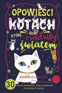 Okładka ksiązki - Opowieści o kotach, które rządziły światem. 30 kocich bohaterów, którzy dokonali niezwykłych rzeczy