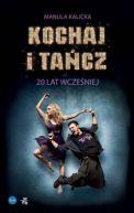 Okładka książki - Kochaj i tańcz 20 lat wcześniej