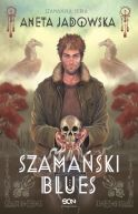 Okładka ksiązki - Trylogia szamańska (#1). Szamański blues (Witkacy #1)