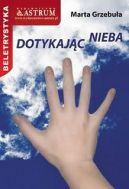 Okładka ksiązki - Dotykając Nieba