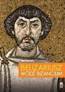 Okładka - Belizariusz: wódz Bizancjum