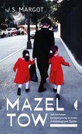 Okładka książki - Mazel tow. Jak zostałam korepetytorką w domu ortodoksyjnych Żydów