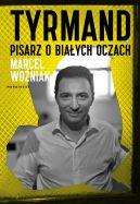 Okładka ksiązki - Tyrmand. Pisarz o białych oczach