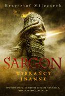 Okładka książki - Sargon. Wybrańcy Inanny. Opowieść o bogini Inannie i bogom podobnych, wielkich królach Akadu