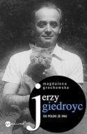 Okładka ksiązki - Jerzy Giedroyc. Do Polski ze snu