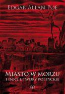 Okładka książki - Miasto w morzu i inne utwory poetyckie