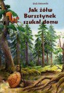 Okładka ksiązki - Jak żółw Bursztynek szukał domu