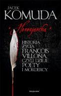 Okładka ksiązki - Herezjarcha. Historia życia Francois Villona, czyli dzieje poety i mordercy #2