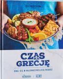 Okładka książki - Czas na Grecję. Udaj się w najsmaczniejszą podróż