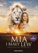 Okładka - Mia i biały lew. Nierozłączni przyjaciele