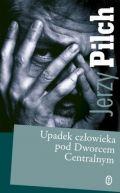Okładka ksiązki - Upadek człowieka pod Dworcem Centralnym