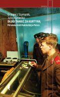 Okładka -  Długi taniec za kurtyną. Pół wieku armii radzieckiej w Polsce
