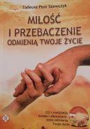 Okładka ksiązki - Miłość i przebaczenie odmienią twoje życie + CD
